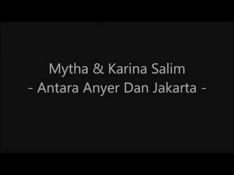 Mytha ft Karina Salim   Antara Anyer Dan Jakarta Video Lirik