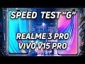 - Speed Test G: Realme 3 Pro vs Vivo V15 Pro