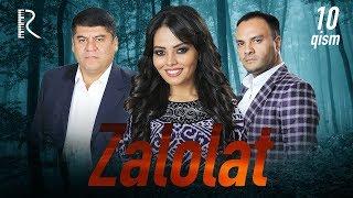 Zalolat (o'zbek serial)   Залолат (узбек сериал) 10-qism