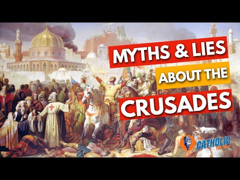 Myths About The Crusades That Too Many People Believe | The Catholic Talk Show