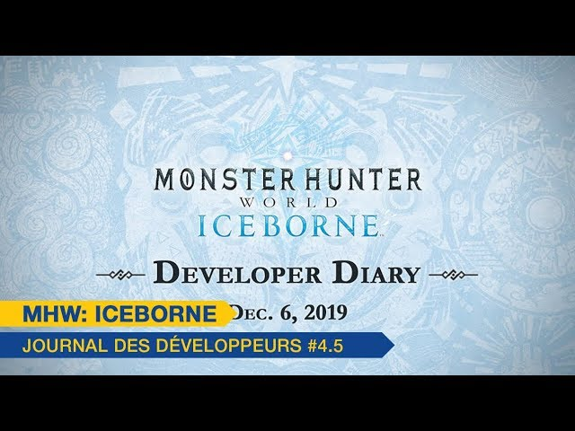 Monster Hunter World: Iceborne - Journal des Développeurs 4.5 (6 Dec.)