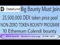 Big Bounty 25,500,000 DEX tokens   NZO bounty   10 ethereum Colendi bounty