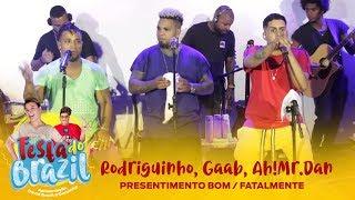 Rodriguinho, Gaab, Ah!Mr.Dan - PRESENTIMENTO BOM / FATALMENTE (Legado Ao Vivo na FM O Dia)