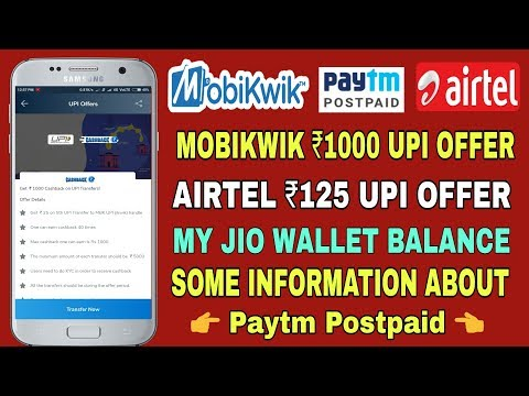 Airtel ₹125 UPI Cashback Offer, Mobikwik ₹1000 UPI Cashback offer,paytm postpaid related information