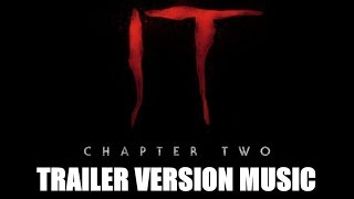 IT: CHAPTER TWO Teaser Trailer Music Version | Proper Movie Trailer Theme Song