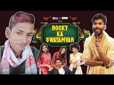 Rocky Ka Swayamvar | Ft. Nikhil Vijay & Vigo Rocky Superstar | RVCJ
