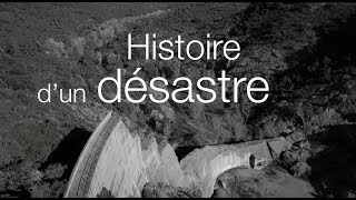 Le désastre du Barrage de Malpasset