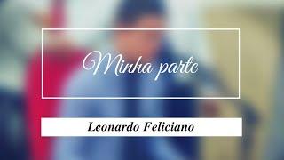 MINHA PARTE - LEONARDO FELICIANO (LEONOR COVER)