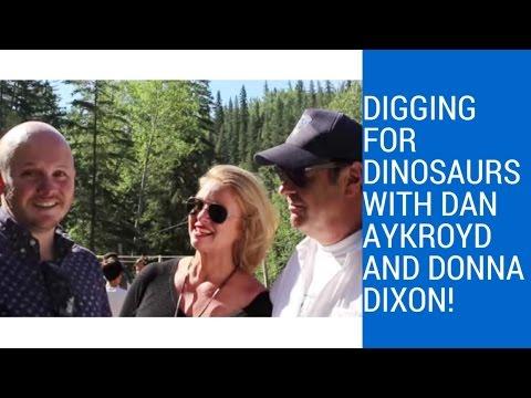 Digging for dinosaurs with Dan Aykroyd and Donna Dixon in Alberta