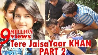 Tere jaisa yaar khan //  part 2 //  HEART TOUCHING FRIENDSHIP STORY  //    DIL SE HANDSOME