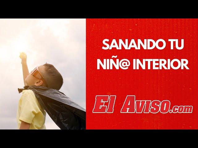 Sanando tu niñ@ interior | El Aviso Magazine