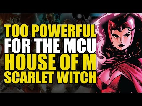 Too Powerful For Marvel Movies: House Of M Scarlet Witch