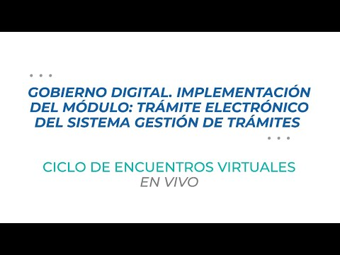Encuentro Virtual - Gobierno Digital