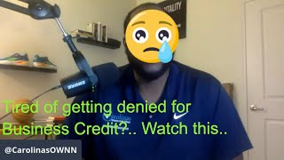 Stop getting denied for Business Credit.. Try This Instead..   LiveStream 10.20.21