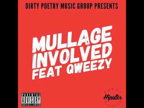 Mullage Involved Feat QweezyMakeItEasy