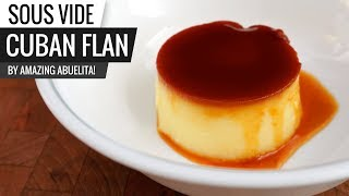 Sous Vide Flan - Traditional Cuban Flan Recipe by Abuela!