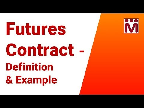 Definition of Futures Contract Explained with Example