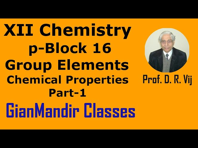 XII Chemistry | p-Block 16 Group Elements | Chemical Properties Part-1 by Ruchi Ma'am