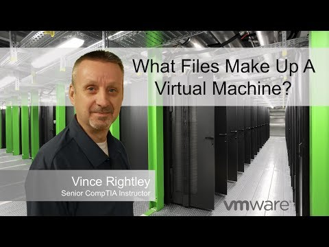 What Files Make Up A Virtual Machine?