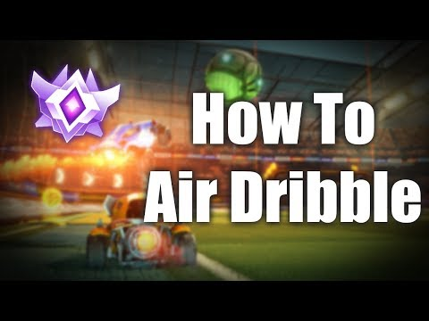 How To Air Dribble Like A GRAND CHAMP In Rocket League Tutorial | *Best Rocket League Tutorial*