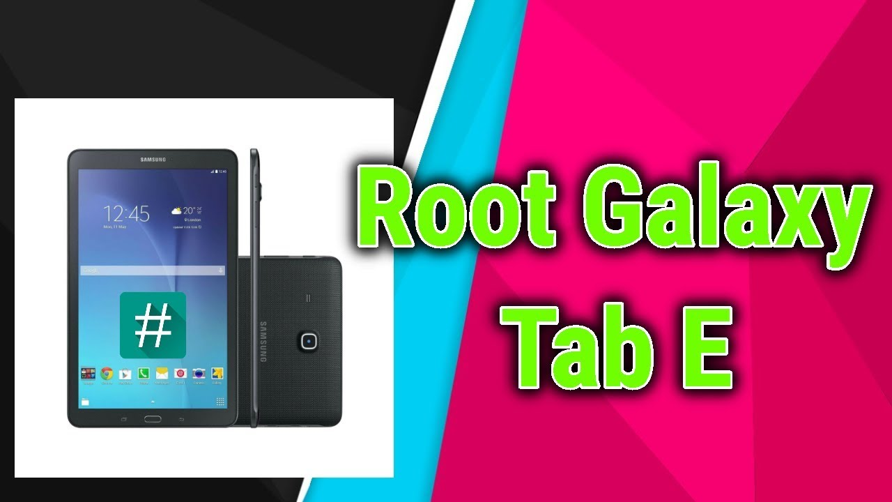 Root Galaxy Tab E UPDATED