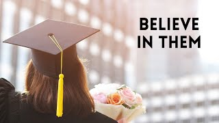 Believe in your students (not only teachers and not only students;))