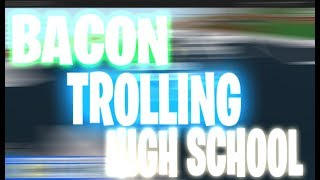 BACON HAIR FUNNY MOMENTS / TROLLING IN HIGH SCHOOL ROBLOX