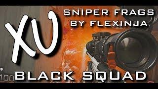 """XU"" - Sniper Frags by Flexinja (Black Squad)"