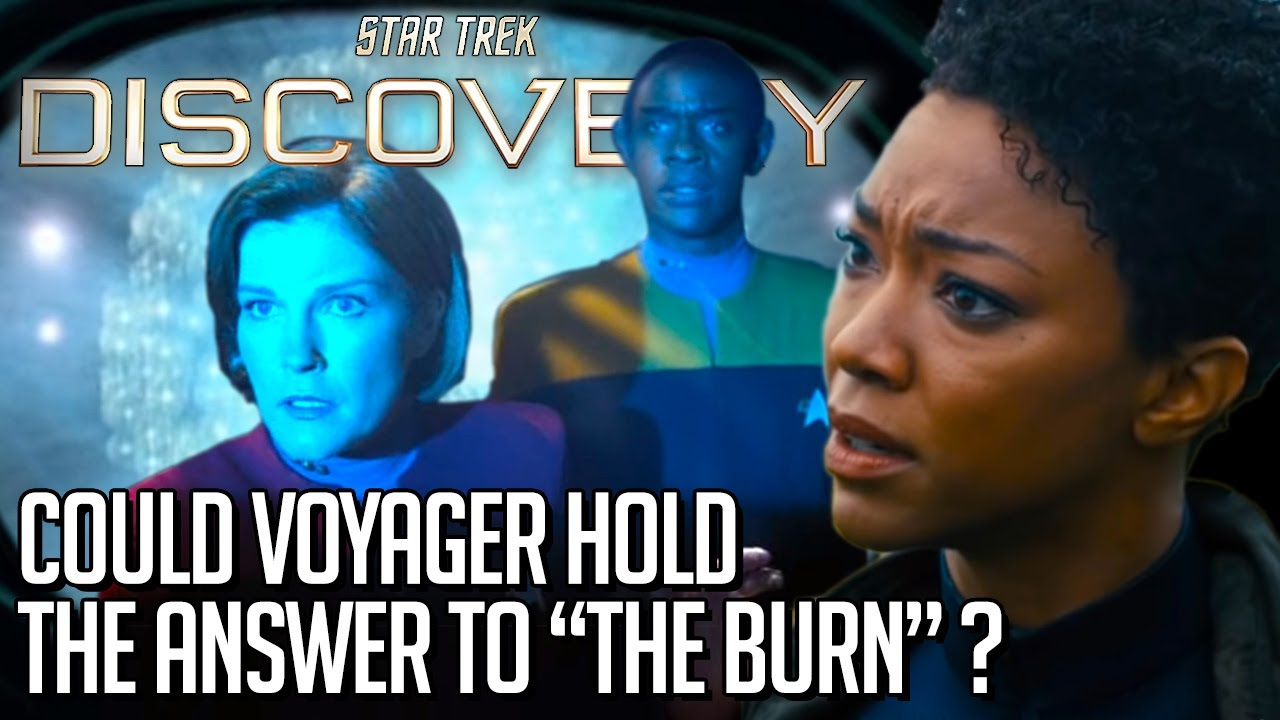 "Star Trek Discovery - Could Voyager hold the answer to ""The Burn""?"