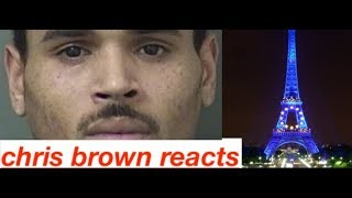 Chris Brown REACTS to Allegation after being Arrested in Paris France!