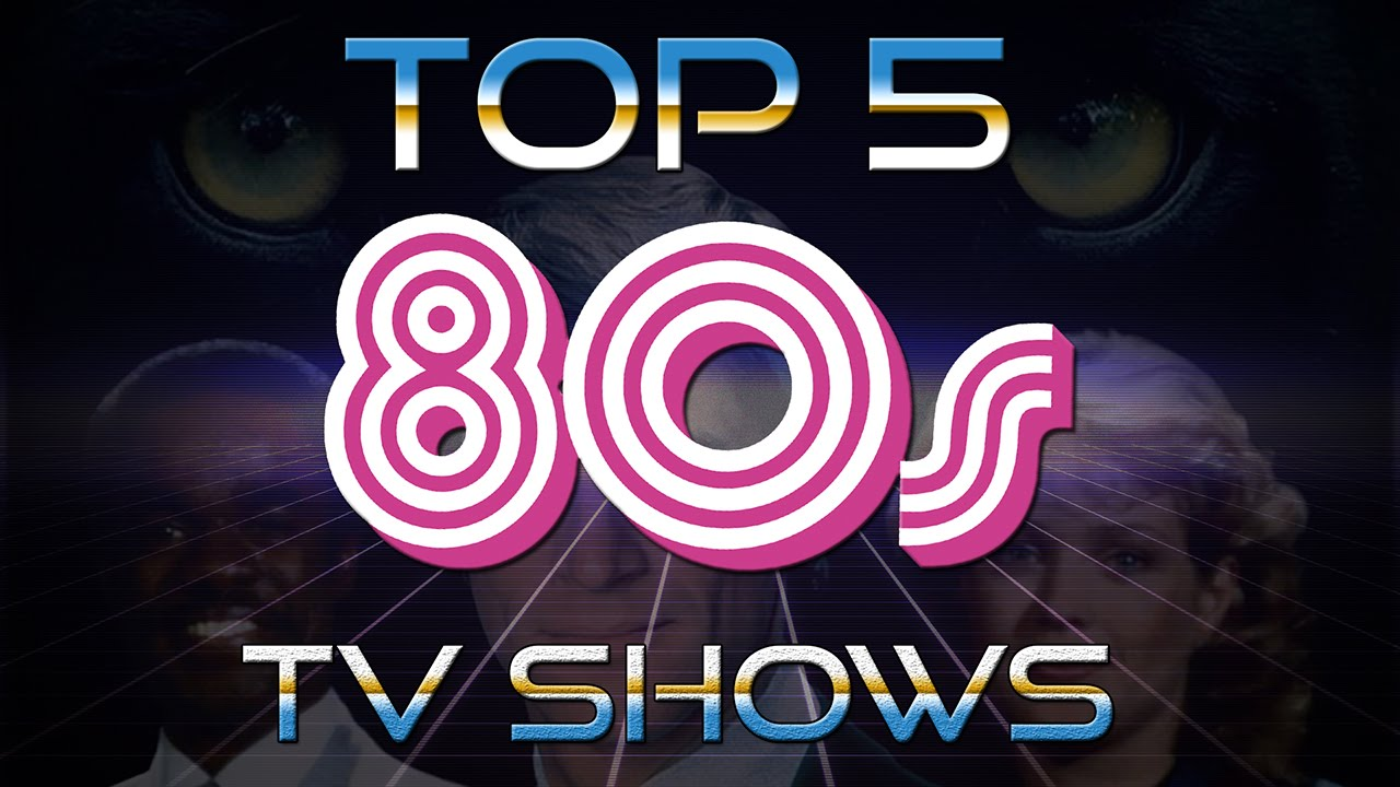 Top 5 TV Shows that 80s kids loved