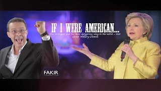 fakir if i were american music video hillary for president 2016