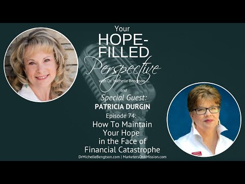 How To Maintain Your Hope in the Face of Financial Catastrophe - Episode 74
