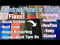 ALL ANDROID PHONES: Black Screen, Boot Loop, Screen Won't Turn On, Keeps Restarting 13 FIXES