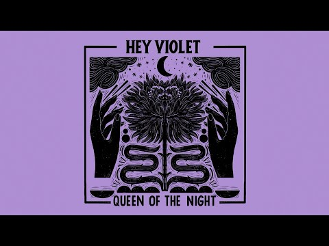 Hey Violet - Queen Of The Night (Official Audio)