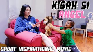 KISAH SI ANGEL (Anak yang berkebutuhan khusus)//Short inspirational movie