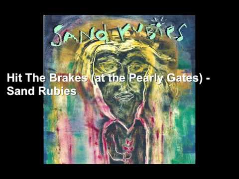 Hit The Brakes (at the Pearly Gates) - Sand Rubies-
