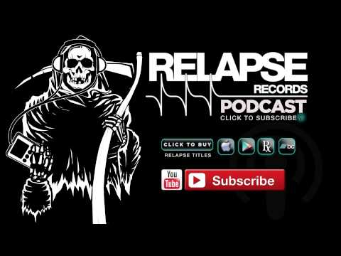 Relapse Records Podcast #36 Featuring DAVE WITTE - August 2015