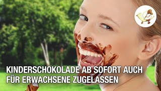 Kinderschokolade ab sofort auch für Erwachsene zugelassen