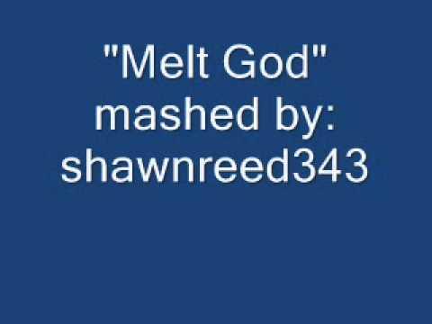 Melt God