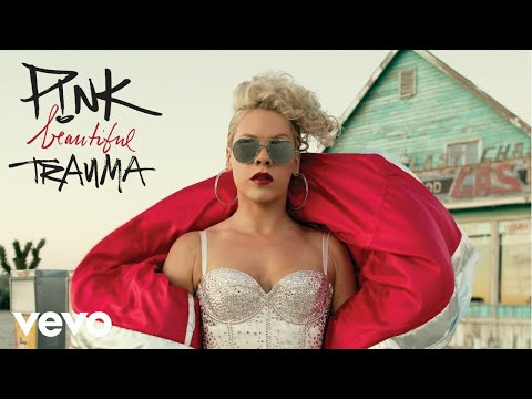 P!nk  Beautiful Trauma Audio