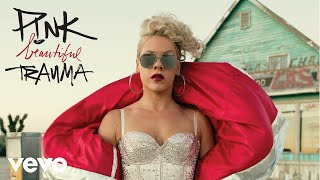 Download P!nk - Beautiful Trauma (Audio) MP3 song and Music Video
