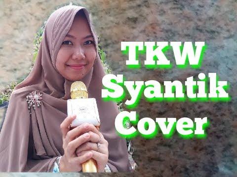 SITI BADRIAH LAGI SYANTIK ||COVER BY TKW HONGKONG