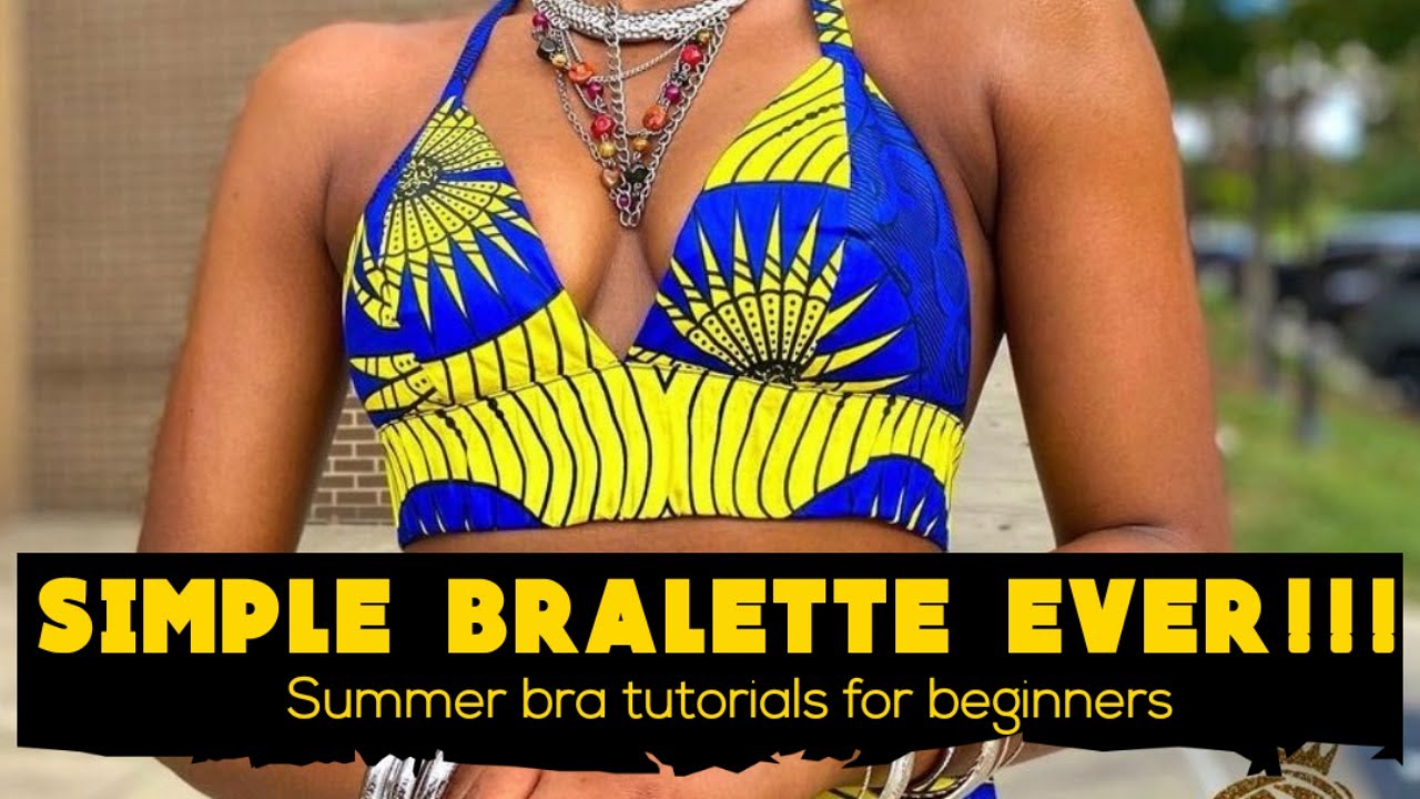 Download HOW TO CUT AND SEW AN ANKARA BRA /BRALETTE