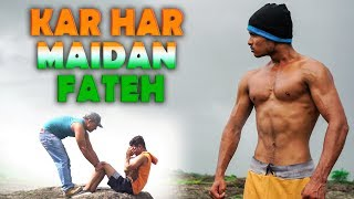 Kar Har Maidan Fateh | Never give up Motivational Video | Tejas Panchal