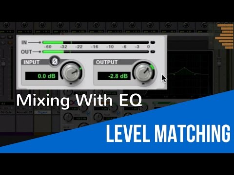 Mixing With EQ – Level Matching – TheRecordingRevolution.com