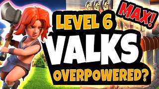 NEW MAX VALKS - OVERPOWERED? OR JUST RIGHT?