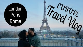 EUROPE TRAVEL VLOG | LONDON, PARIS, ROME | lovekenziie