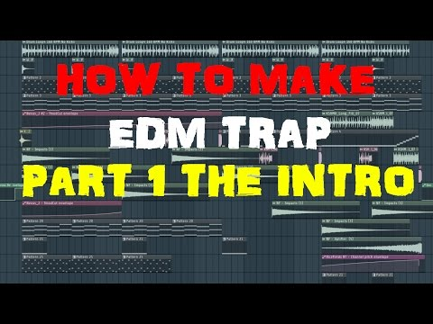 How to make Edm Trap! Part 1: The Intro!
