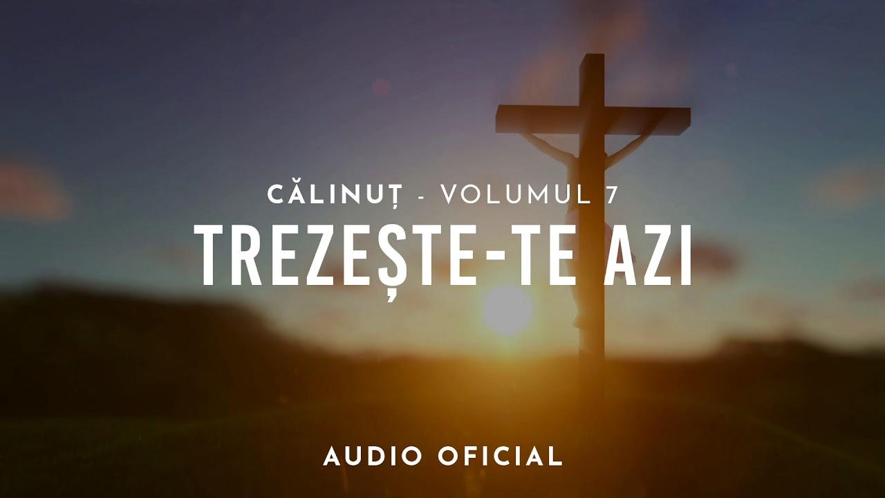 calinut-trezeste-te-azi-audio-oficial-2018-calinut-official